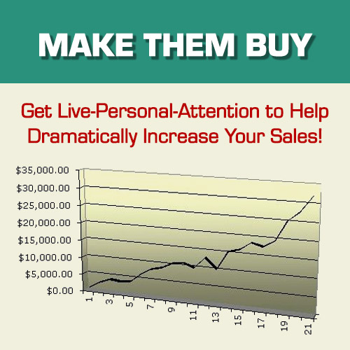 Make Them Buy - Get live personal attention