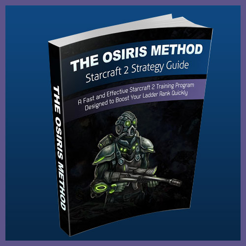 The Osiris Method - Starcraft 2 Strategy Guide