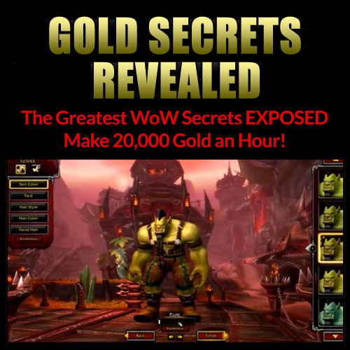 Gold Secrets Revealed - Greatest WoW Secrets Exposed!