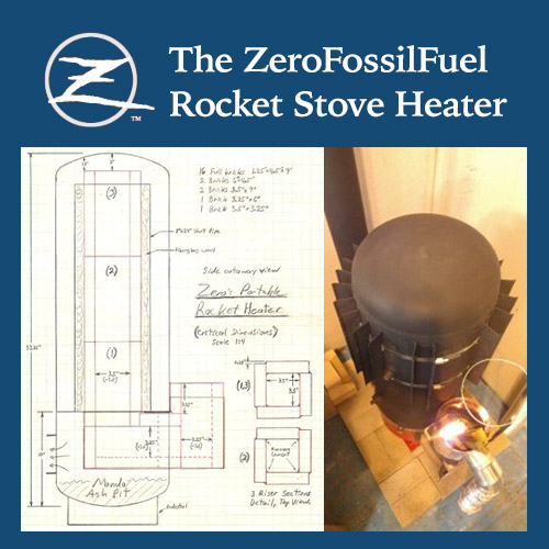 The Zero Fossil Fuel - Rocket Stove Heater