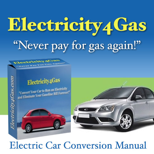 "Electricity 4 Gas - ""Never pay for gas again"". Electric Car Conversion Manual."