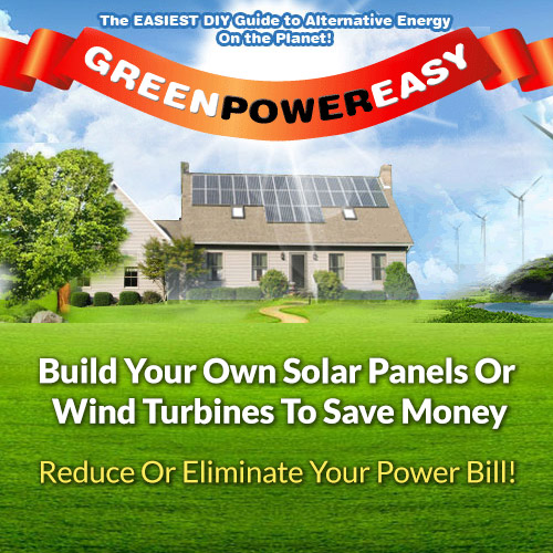 Green Power Easy - The Easiest DIY Guide to Alternative Energy On the Planet. Build your own Solar Panels or wind turbines to save money. Reduce or Eliminate your power bill!
