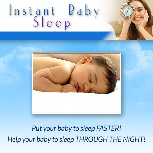 Instant Baby Sleep - Help your baby to sleep through the night!